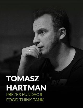 Tomasz Hartman - prezes fundacji FOOD THINK TANK